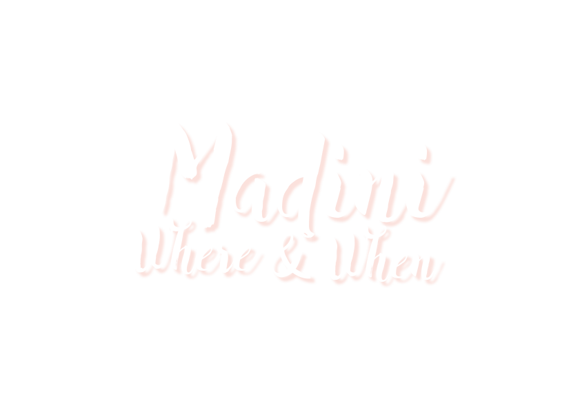madini where and when