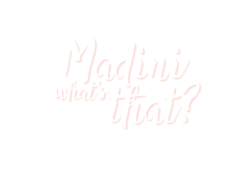 madini what´s that